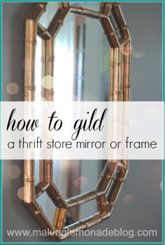 How To Gild A Mirror Making Lemonade Blog