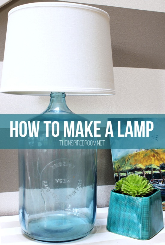 How To Make A Lamp The Inspired Room