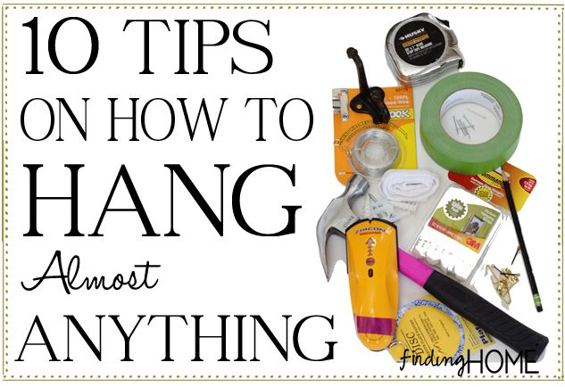 how to hang almost anything